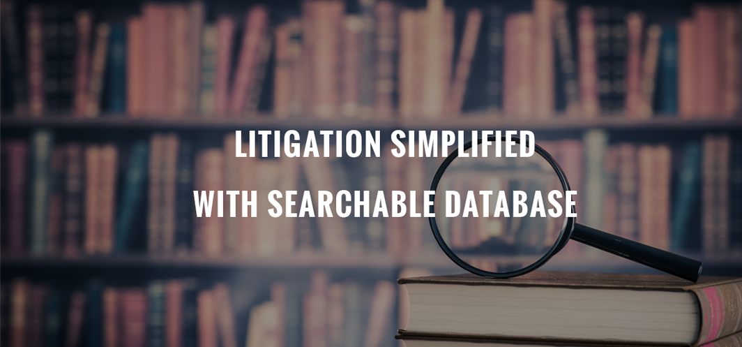 Simplify litigation with a searchable document database